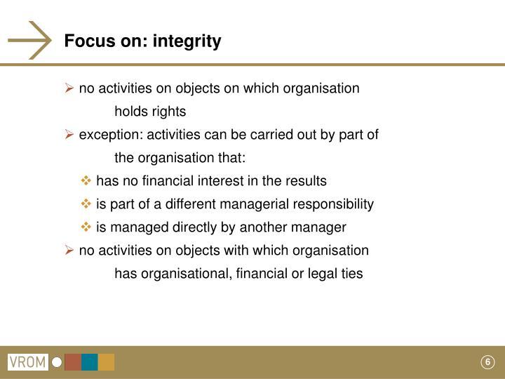 Focus on: integrity