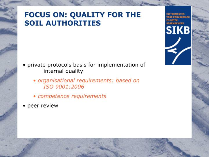 FOCUS ON: QUALITY FOR THE SOIL AUTHORITIES