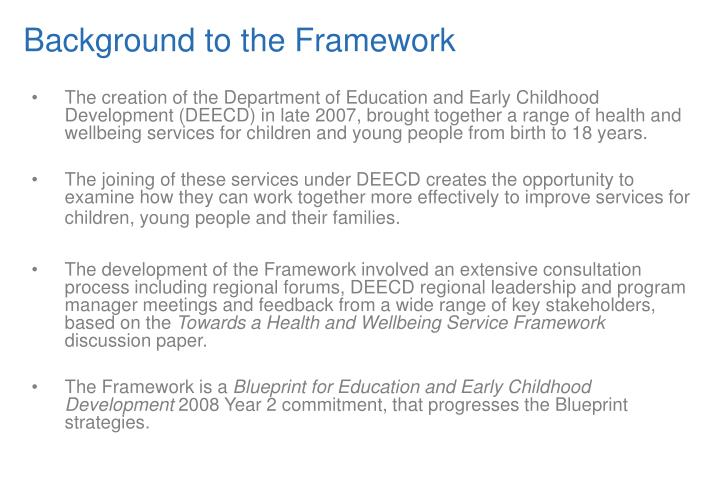 Ppt the health and wellbeing service framework powerpoint background to the framework the creation of the department of education and early childhood development malvernweather Image collections