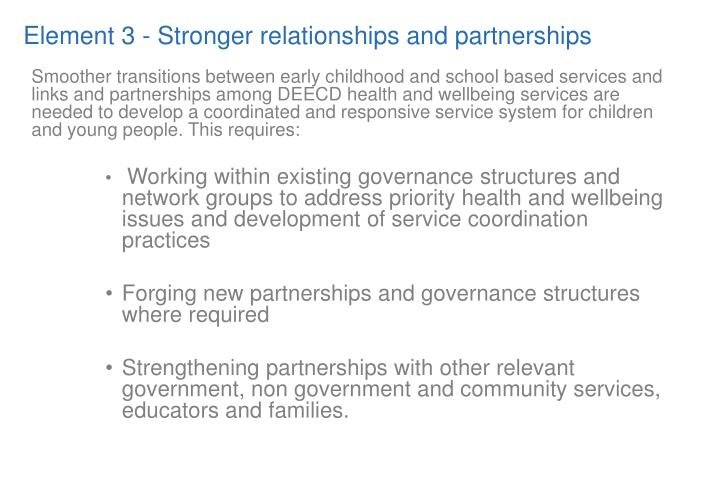 Element 3 - Stronger relationships and partnerships