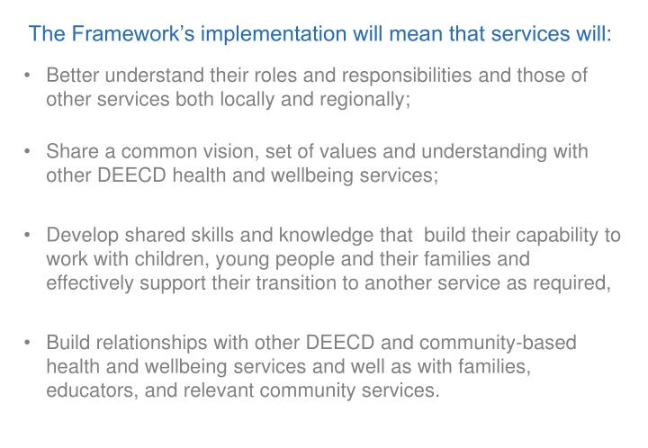 The Framework's implementation will mean that services will: