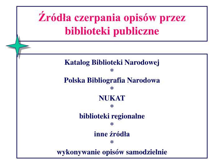 Źródła czerpania opisów przez biblioteki publiczne
