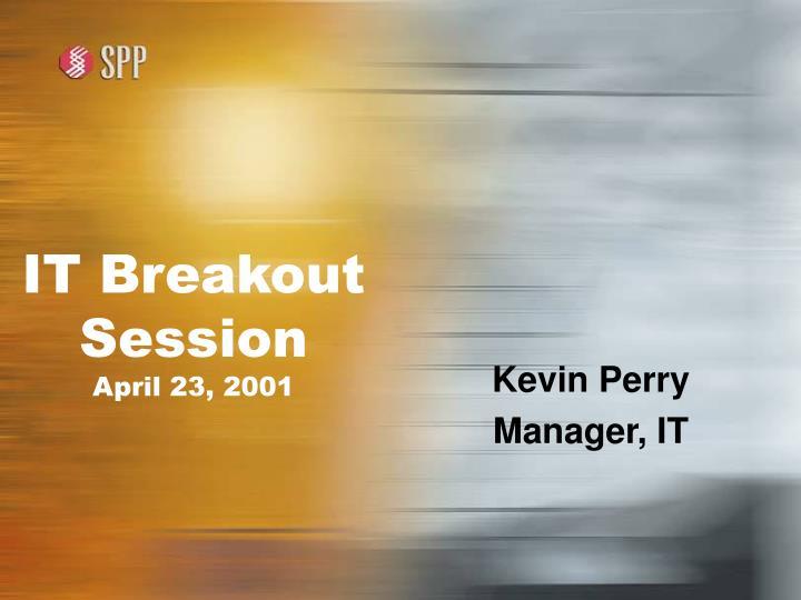 It breakout session april 23 2001