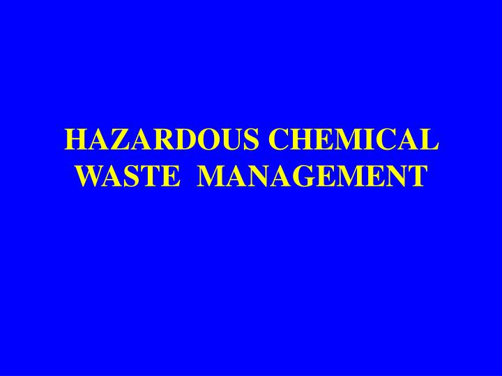 Ppt  Hazardous Chemical Waste Management Powerpoint Presentation