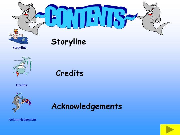 ~CONTENTS~