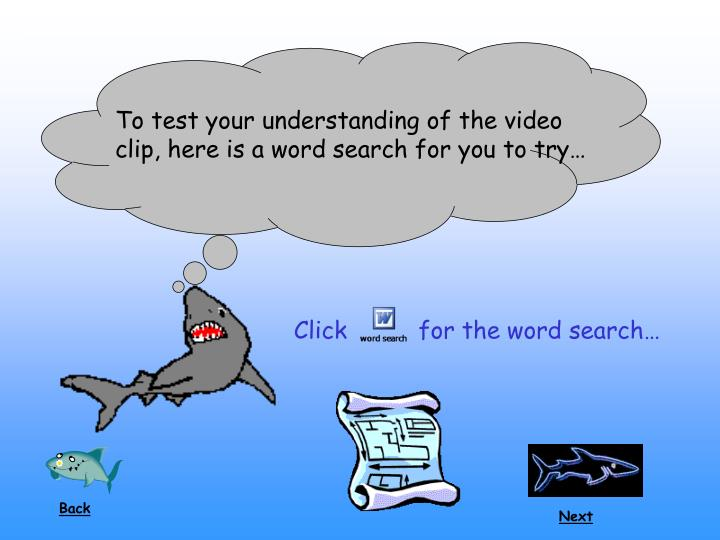 To test your understanding of the video clip, here is a word search for you to try…