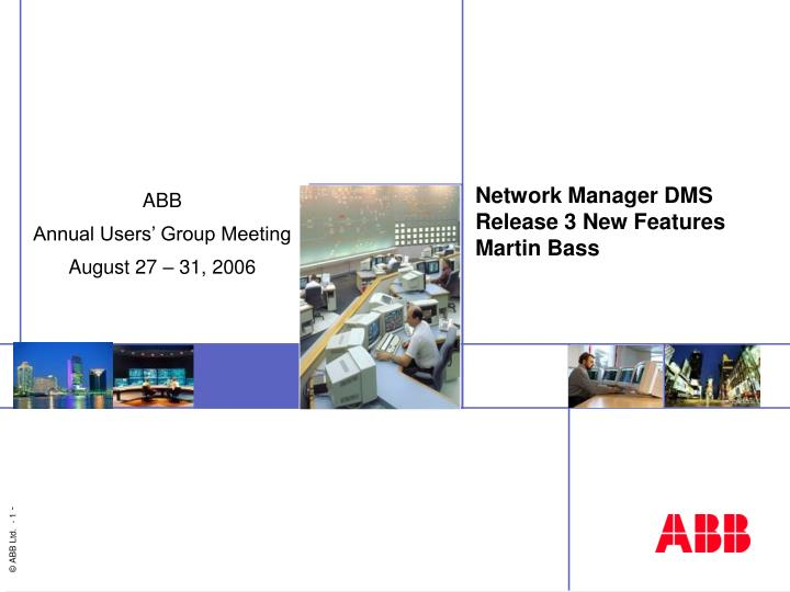 network manager dms release 3 new features martin bass n.