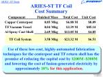aries st tf coil cost summary