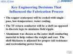 key engineering decisions that influenced the fabrication process