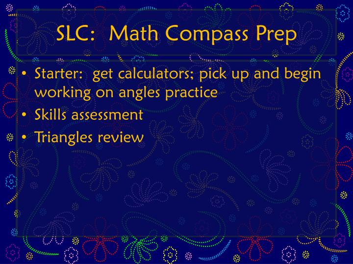 SLC:  Math Compass Prep