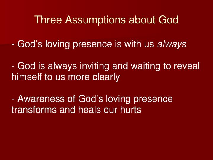 Three Assumptions about God