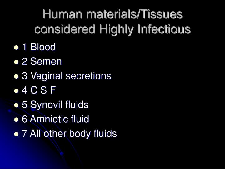 Human materials/Tissues considered Highly Infectious