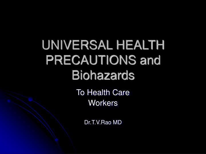 Universal health precautions and biohazards