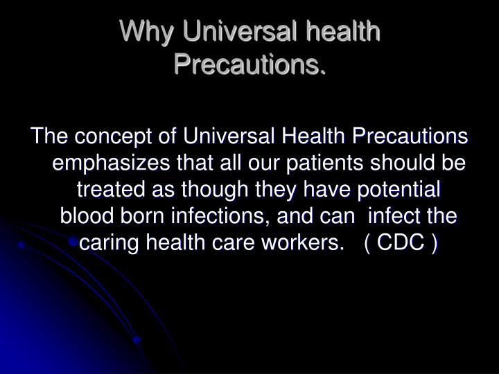 Why universal health precautions