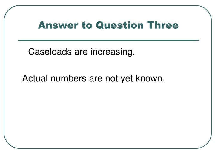 Answer to Question Three