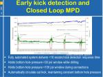 early kick detection and closed loop mpd