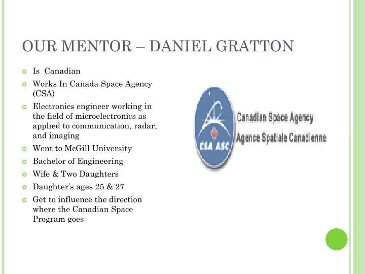 OUR MENTOR – DANIEL GRATTON