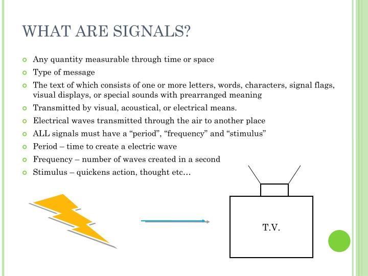 WHAT ARE SIGNALS?