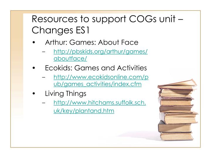 Resources to support COGs unit – Changes ES1