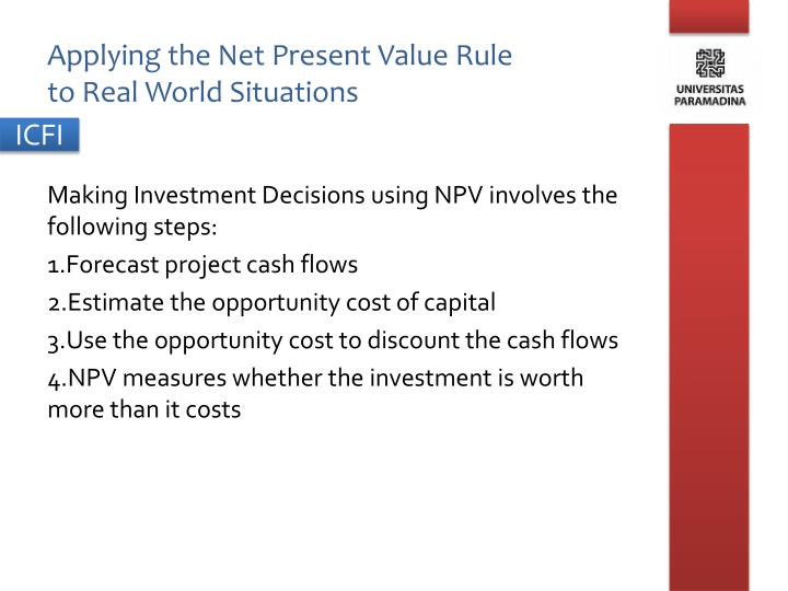 Applying the net present value rule to real world situations
