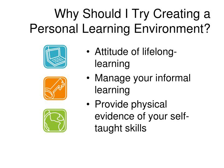 Why Should I Try Creating a Personal Learning Environment?
