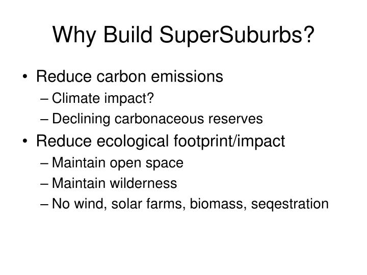 Why Build SuperSuburbs?