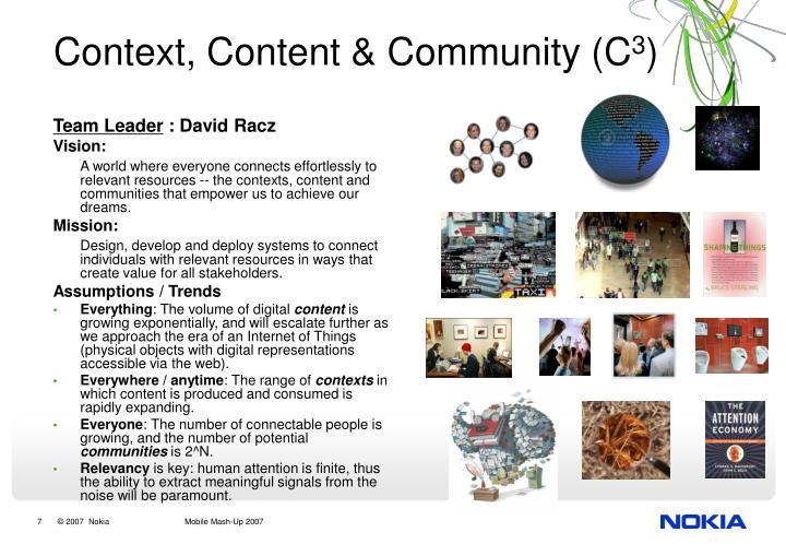 Context, Content & Community (C