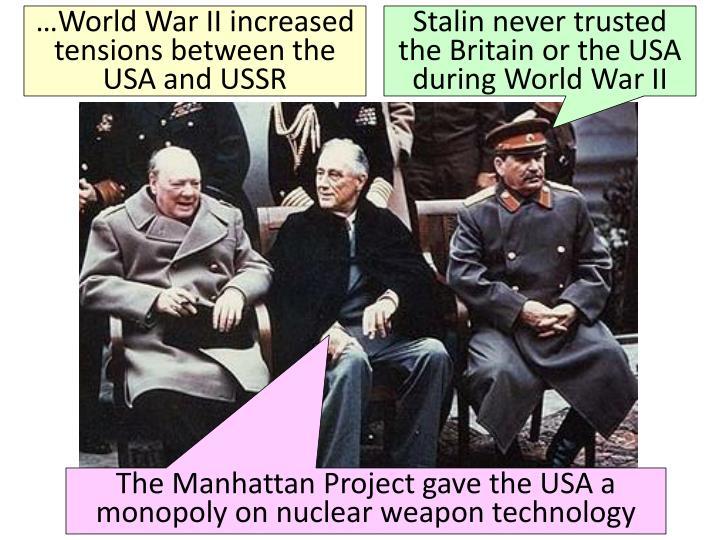 …World War II increased tensions between the