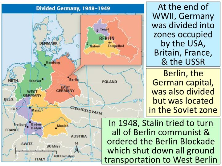 At the end of WWII, Germany was divided into