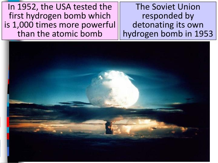 In 1952, the USA tested the first hydrogen bomb which