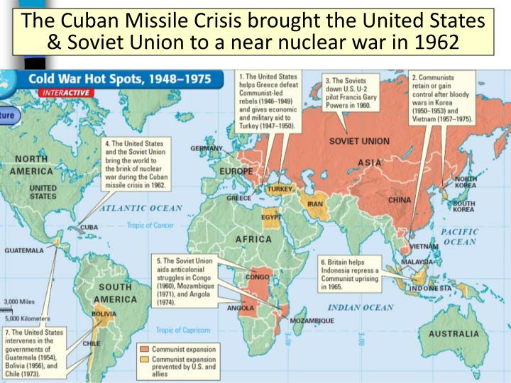 The Cuban Missile Crisis brought the United States