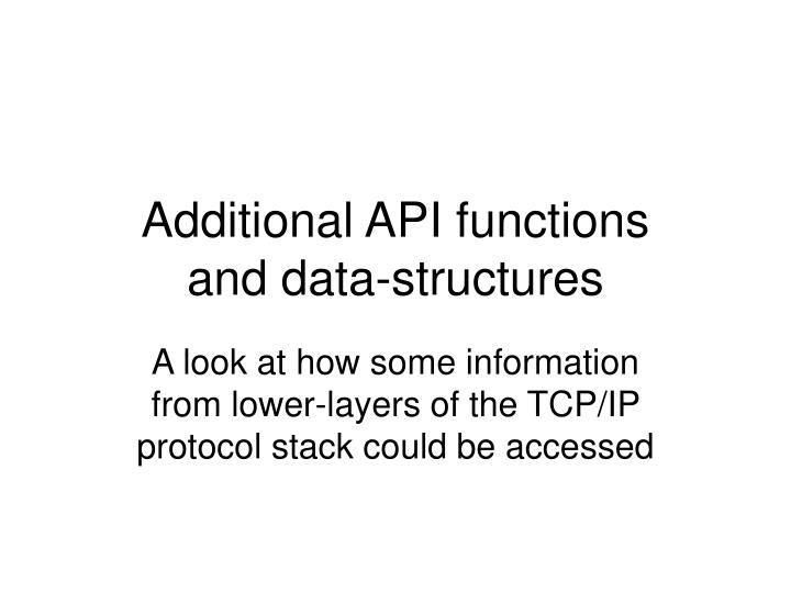 additional api functions and data structures n.