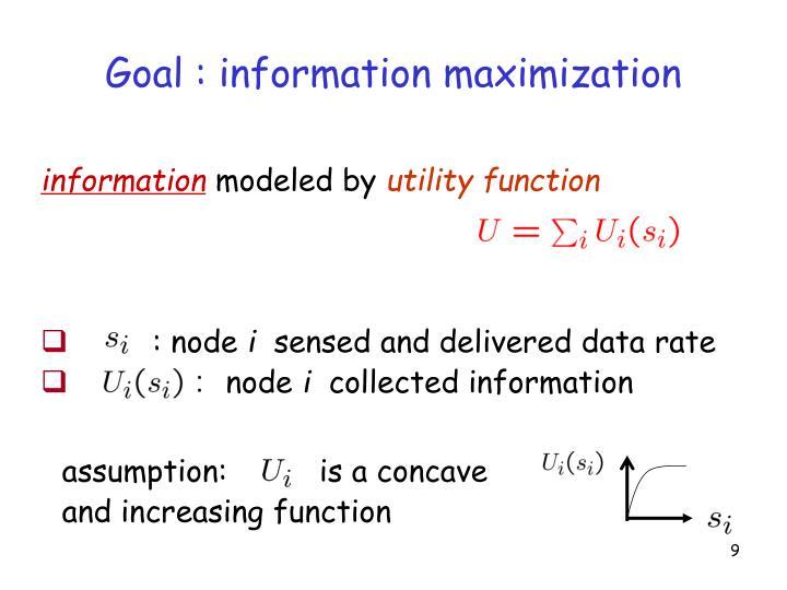 Goal : information maximization