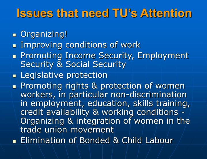 Issues that need TU's Attention