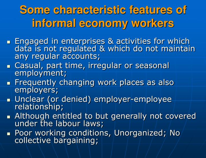 Some characteristic features of informal economy workers