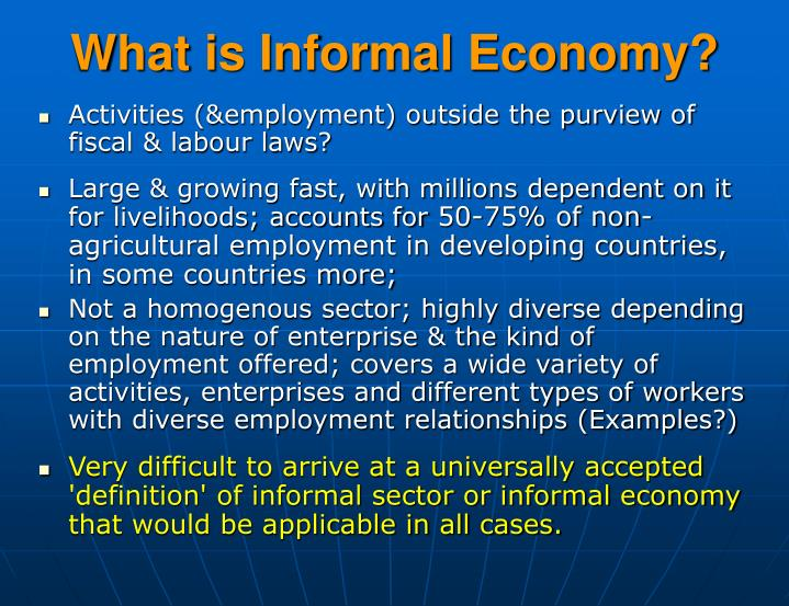 What is informal economy
