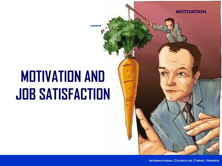 job motivation and salary satisfaction Job satisfaction and employee engagement levels remain high 89% of us employees reported being somewhat or very satisfied with their current job role although job satisfaction and employee engagement levels are relatively high, two out of five employees (40%) expressed, to some degree.