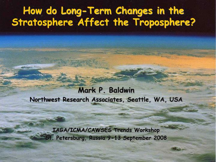 how do long term changes in the stratosphere affect the troposphere n.