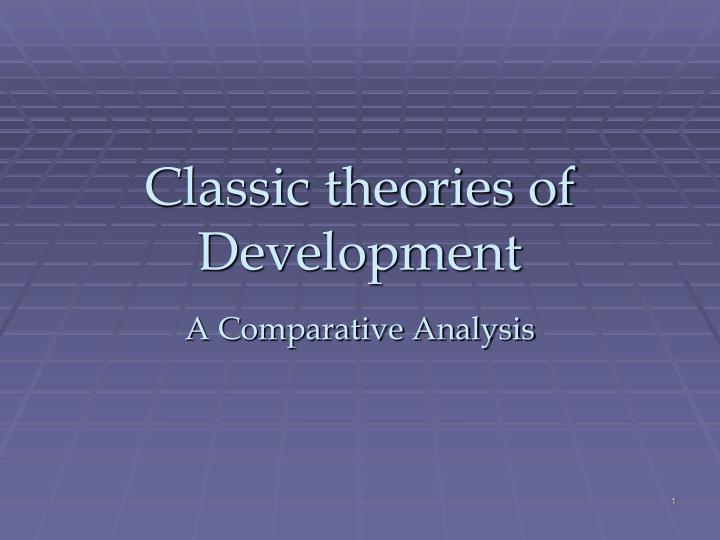 Classic theories of development