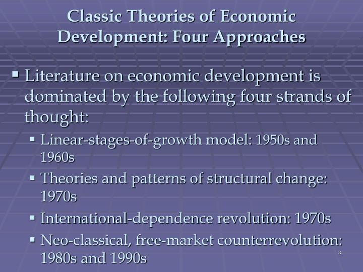 Classic theories of economic development four approaches