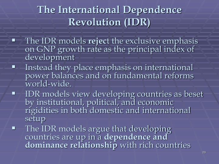 The International Dependence Revolution (IDR)