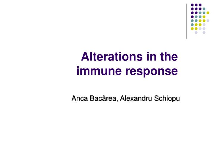 alterations in the immune response n.