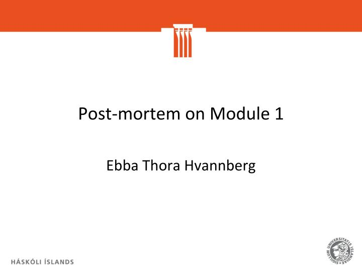 post mortem on module 1