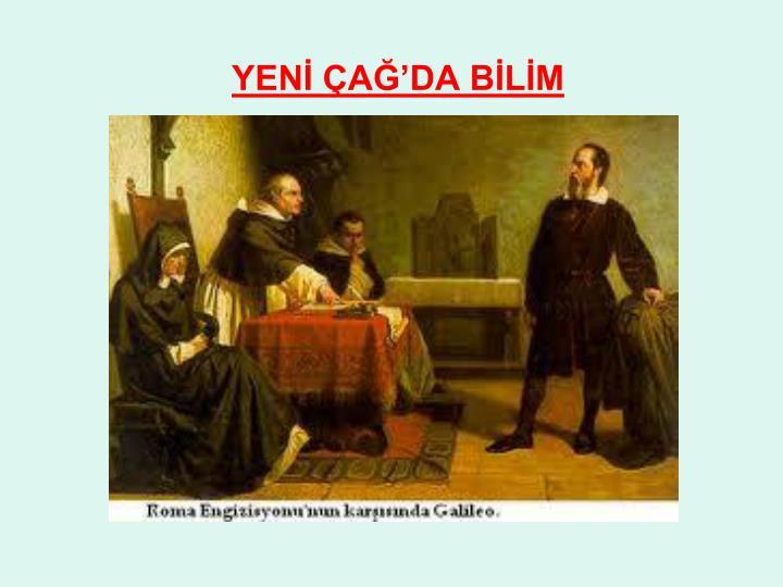 YENİ ÇAĞ'DA BİLİM