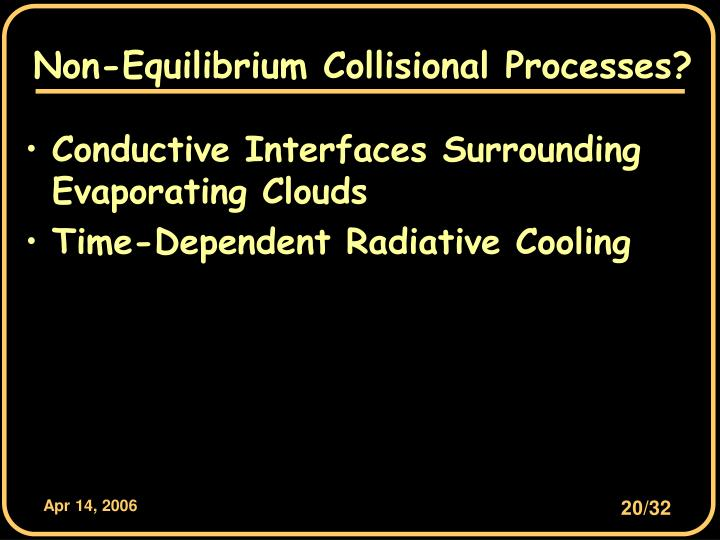 Non-Equilibrium Collisional Processes?