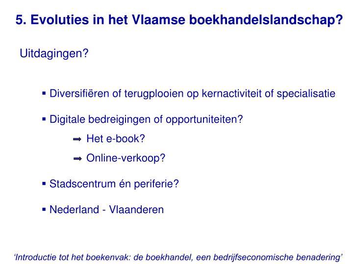 5. Evoluties in het Vlaamse boekhandelslandschap?