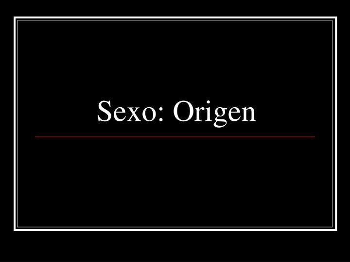 Sexo: Origen