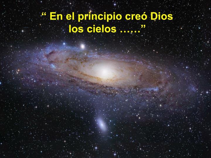 """"""" En el principio creó Dios"""