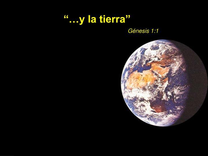 """""""…y la tierra"""""""