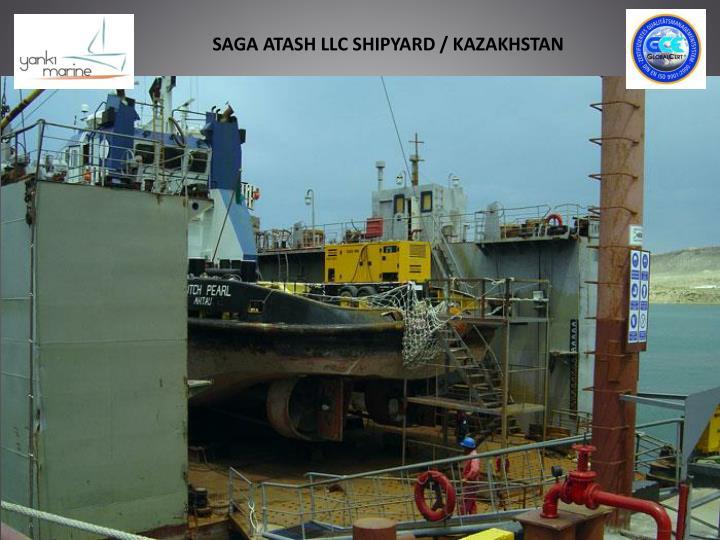SAGA ATASH LLC SHIPYARD / KAZAKHSTAN